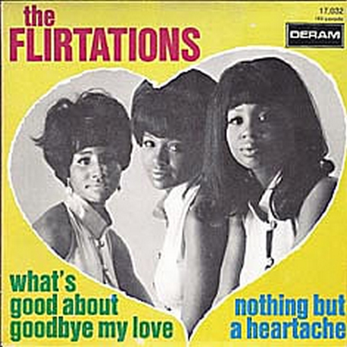 The Flirtations : Nothing But Heartache