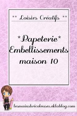 *Papeterie* Embellissements Maison 10