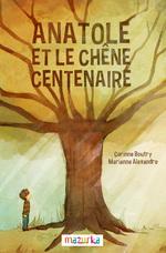 """""""Anatole et le chêne centenaire"""""""