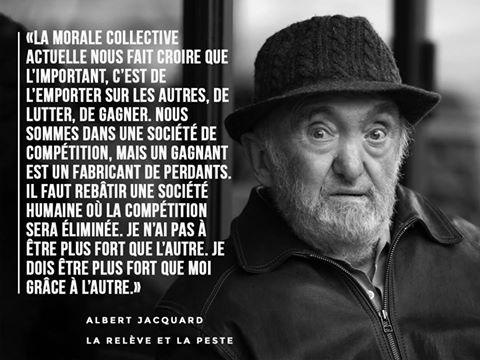 """""""On est en train de sélectionner les gens les plus dangereux"""" - Albert Jacquard"""