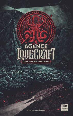 """Agence Lovecraft Livre 1 : Le mal par le mal """"Fantastique"""""""