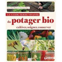 Le guide Terre Vivante du potager bio (J. P. THOREZ, Ch. BOUE)