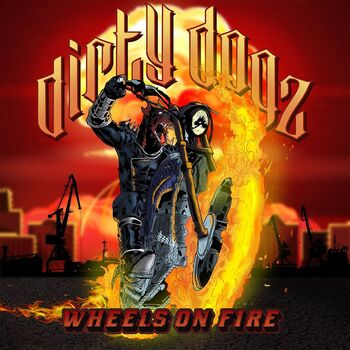 DIRTY DOGZ - Wheels On Fire
