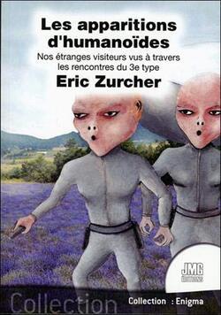 Les apparitions d'humanoïdes d'Eric Zurcher (réédition)