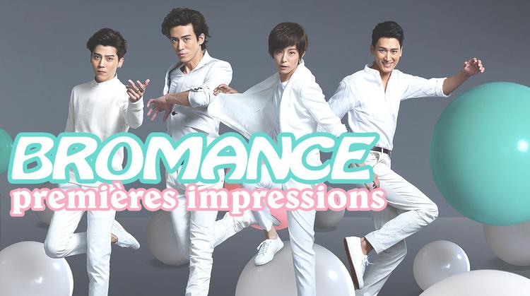 MES PREMIÈRES IMPRESSIONS // Bromance Drama Taiwan