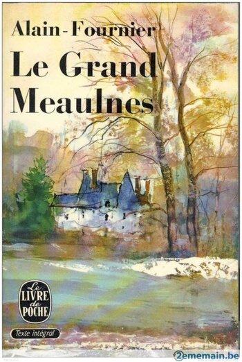 Alain-Fournier - Le grand meaulne