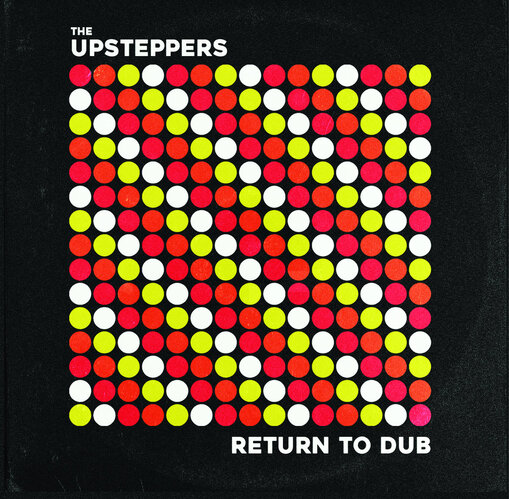 Upsteppers - Return To Dub (2016) [Reggae Dub]