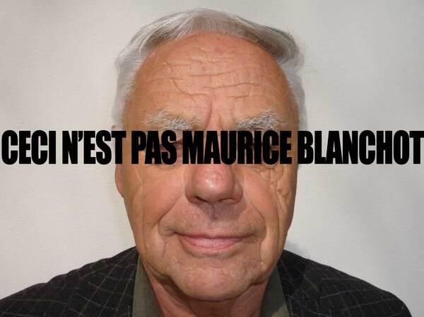 MAURICE BLANCHOT-ICI ?