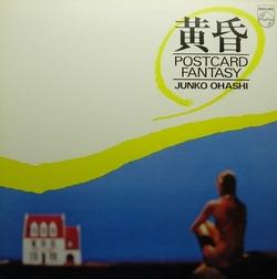 Junko Ohashi - Postcard Fantasy - Complete LP