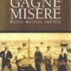 cvt_LES-GAGNE-MISERE-PETITS-METIERS-OUBLIES_4267