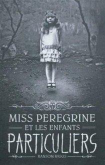Miss Pérégrine et les enfants particulier, tome 1,