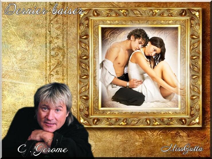 Défi pour amie Monia 59 ( Dernier baiser C.Jérome )