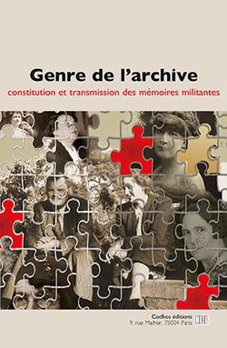 Genre de l'archive.  Constitution et transmission des mémoires militantes