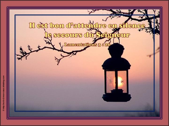 Il est bon d'attendre en silence le secours du Seigneur - Lamentations 3 : 26