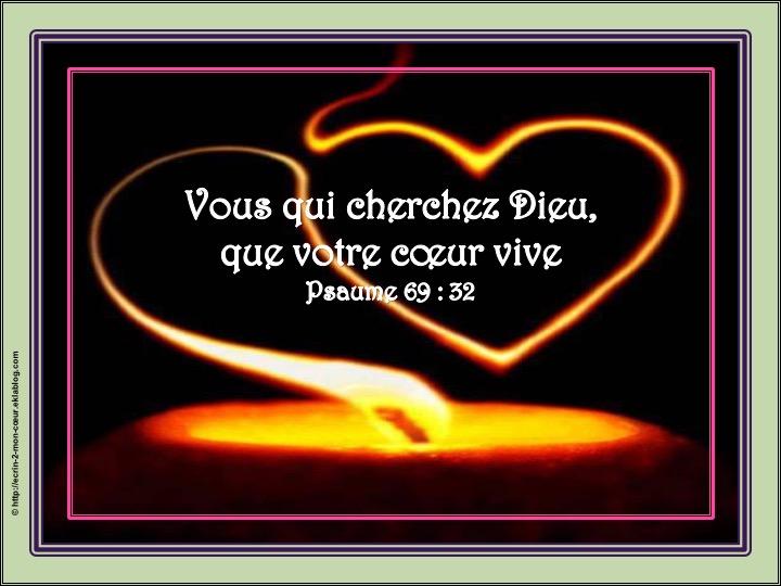 Vous qui cherchez Dieu, que votre coeur vive - Psaumes 69 : 32