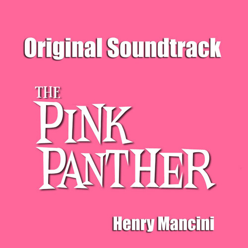 MANCINI, Henry - The Pink Panther Theme (1963)  (Musique de film)