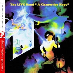 The Live Band - A Chance For Hope - Complete CD