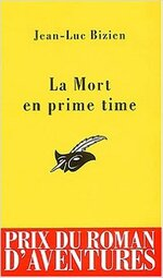 La Mort en prime time de Jean-Luc Bizien