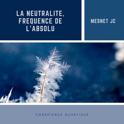 La neutralité, fréquence de l'absolu