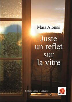 Juste un reflet sur la vitre de Maïa ALONSO
