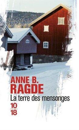 La terre des mensonges de Anne B. Radge