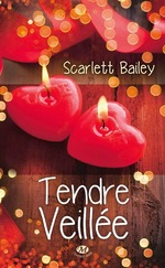 Tendre veillée, de Scarlett Bailey
