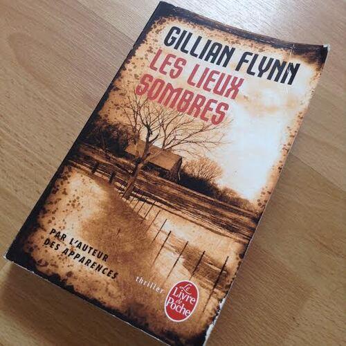 """J'ai lu """"Les lieux sombres"""" de Gillian Flynn"""