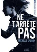 Expérience Noa Torson, Tome 1 Ne T'arrête Pas de Michelle Gagnon