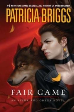 Alpha & Omega T3 - Fair Game - Patricia Briggs - Ace Books