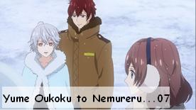 Yume Oukoku to Nemureru 100-nin no Ouji-sama 07