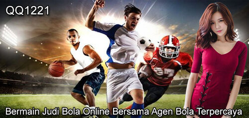Bermain Judi Bola Online Bersama Agen Bola Terpercaya