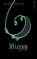 """16 lunes"" & ""17 lunes"" de Kami Garcia & Margaret Stohl"