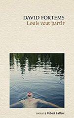 Louis veut partir, David FORTEMS