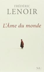 Frédéric LENOIR – L'âme du monde.