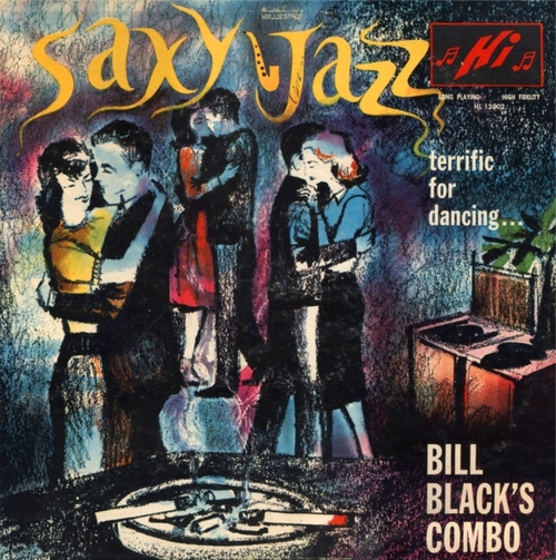 "Bill Black's Combo : Album "" Saxy Jazz "" Hi Records HL 12002 [ US ]"