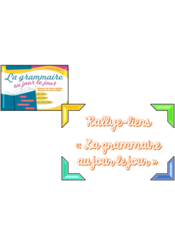 Grammaire au jour le jour : récap et rallye-liens