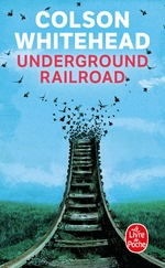 Colson Whitehaead, Underground railroad, Le livre de poche