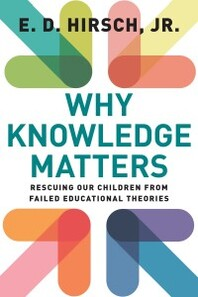Hirsch_cover_Why-Knowledge-Matters