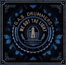 G.A.S Drummers - We got the light