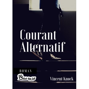 Courant Alternatif - Vincent Knock @Chloedeslys