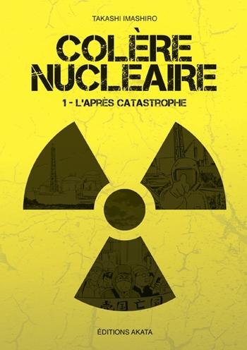 Colère nucléaire - Tome 01 - Takashi Imashiro
