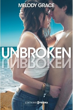 Beachwood Bay, Tome 1 : Unbroken de Melody Grace