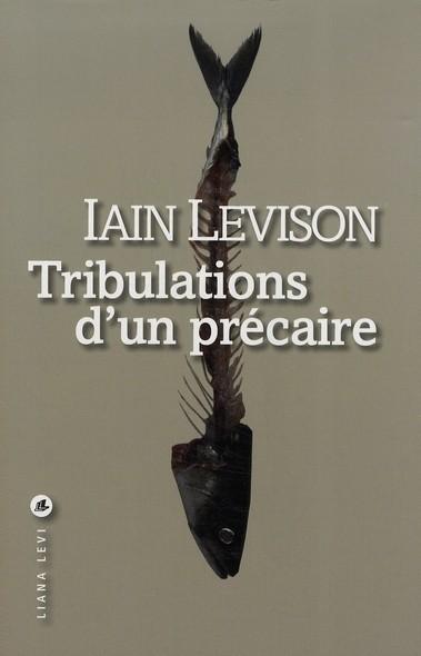 Tribulations d'un précaire Iain Levison