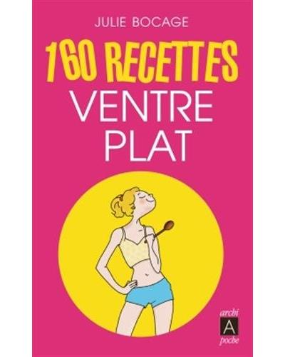 160 recettes ventre plat - Julie Bocage