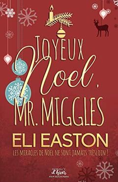 Joyeux Noel, Mr Miggles d'Eli Easton  vs Au pied du sapin de Keira Andrews