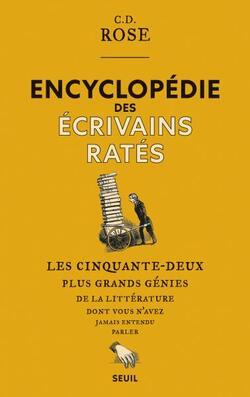 Encyclopédie des écrivains ratés  -  C. D. Rose