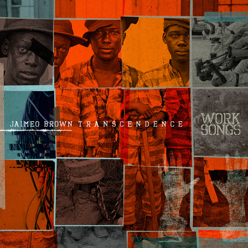 Jaimeo Brown Transcendence - Work Songs (2016) [Alternative Jazz Blues]