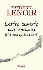 Frédéric LENOIR - Lettre ouverte aux animaux (et à ceux qui les aiment)