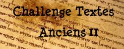 Challenge Textes Anciens II