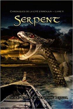 Chroniques de la cité d'Arenjun - Livre II, Serpent de Olivier WALTER & Stéphane LESIEUR